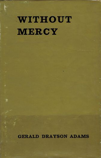 WITHOUT MERCY. Gerald Drayson Adams.