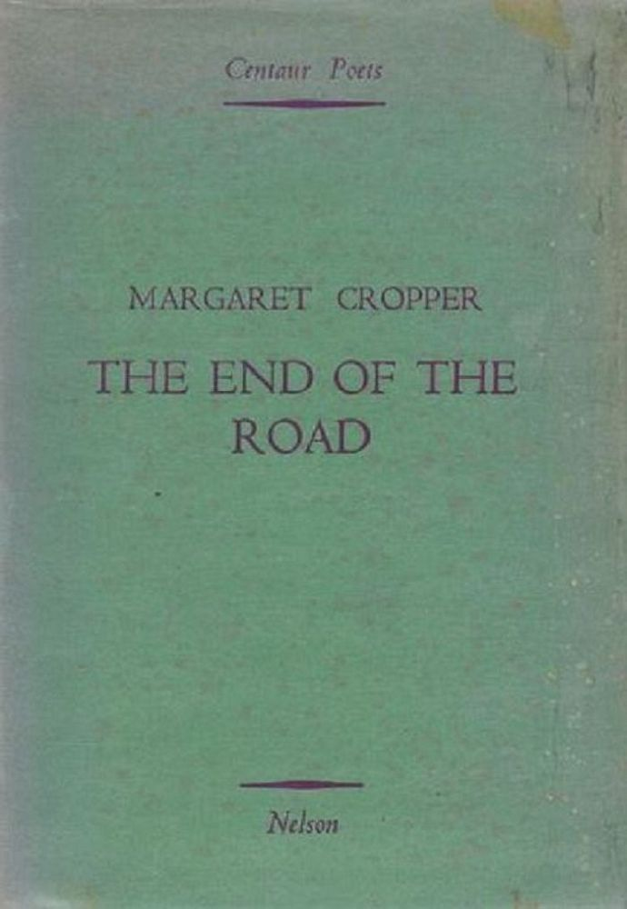 THE END OF THE ROAD. Margaret Cropper.