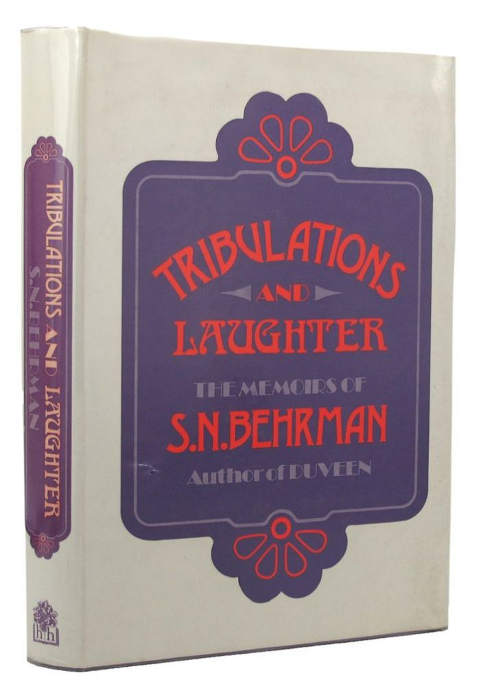 TRIBULATIONS AND LAUGHTER. S. N. Behrman.