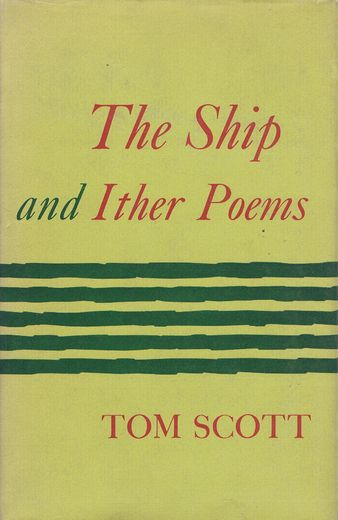THE SHIP AND ITHER POEMS. Tom Scott.