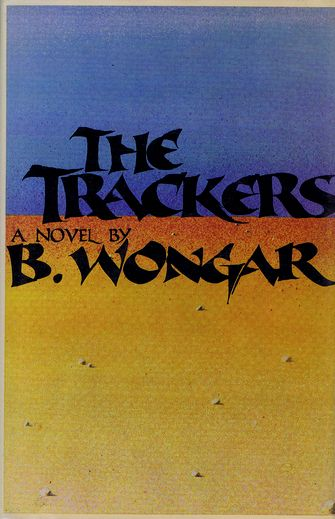 THE TRACKERS. B. Wongar.