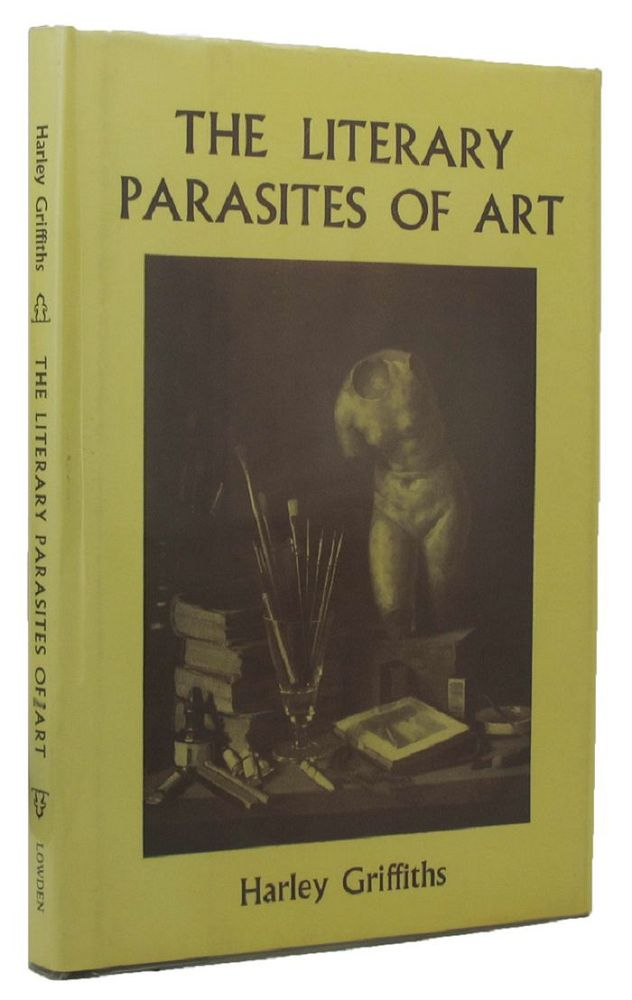 THE LITERARY PARASITES OF ART. Harley Griffiths.