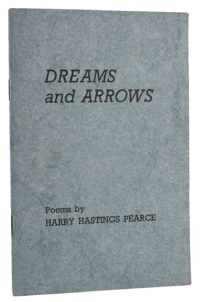 DREAMS AND ARROWS. Harry Hastings Pearce.