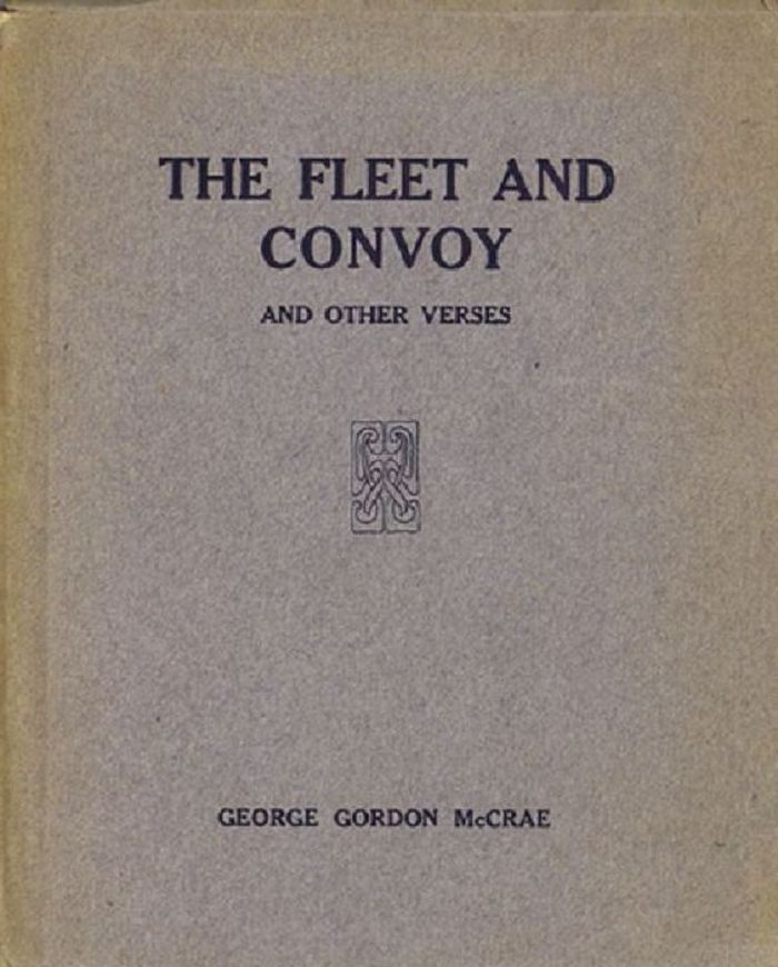 THE FLEET AND CONVOY and other verses. George Gordon McCrae.