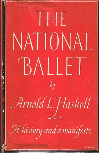 THE NATIONAL BALLET. Arnold L. Haskell.