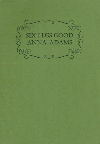 SIX LEGS GOOD. Anna Adams.