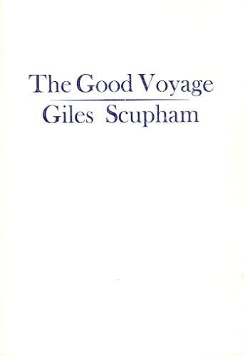 THE GOOD VOYAGE. Giles Scupham.