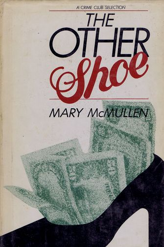 THE OTHER SHOE. Mary McMullen.