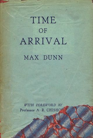 TIME OF ARRIVAL. Max Dunn.