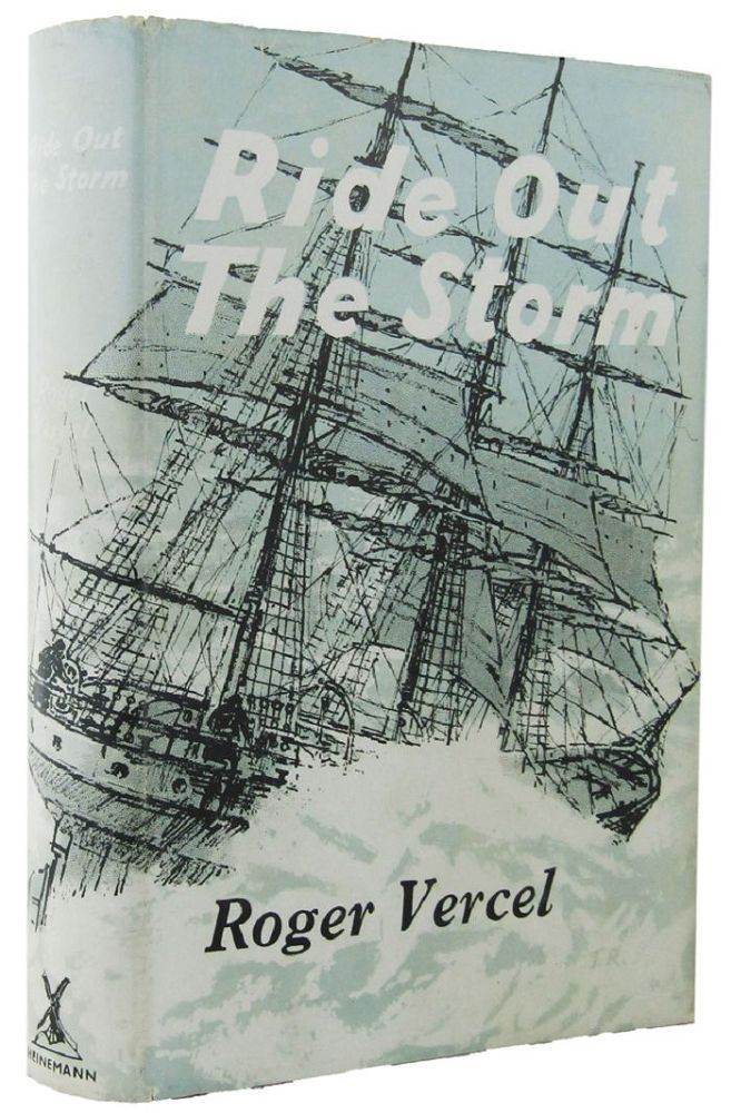 RIDE OUT THE STORM. Roger Vercel.