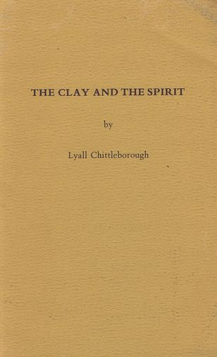 THE CLAY AND THE SPIRIT. Lyall Chittleborough.