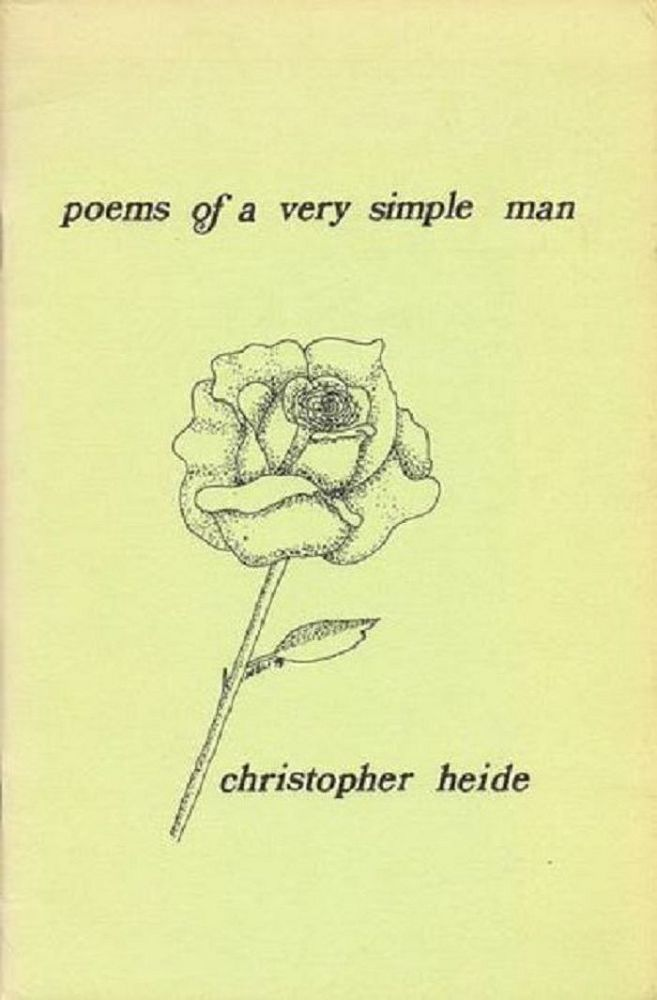 POEMS OF A VERY SIMPLE MAN. Christopher Heide.