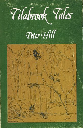 TILABROOK TALES. Peter Hill.