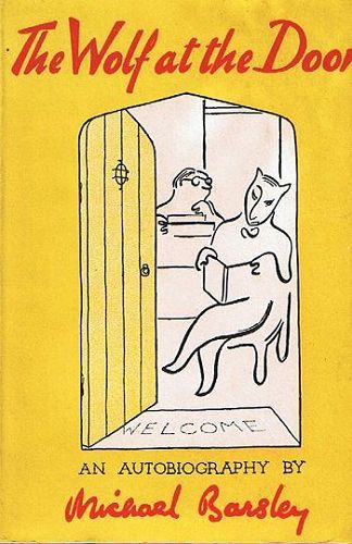 THE WOLF AT THE DOOR. Michael Barsley.