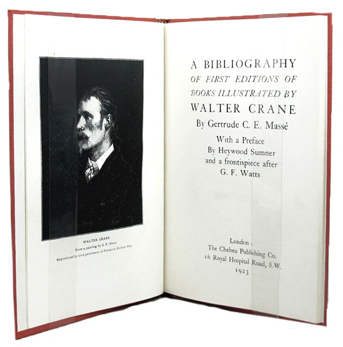 A BIBLIOGRAPHY OF FIRST EDITIONS OF BOOKS ILLUSTRATED BY WALTER CRANE. Walter Crane, Gertrude C. E. Masse.