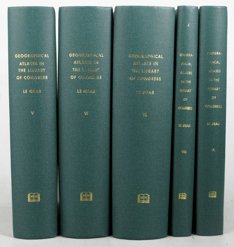 A LIST OF GEOGRAPHICAL ATLASES IN THE LIBRARY OF CONGRESS. Clara Egli LeGear.
