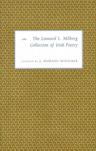 THE LEONARD L. MILBERG COLLECTION OF IRISH POETRY. Leonard L. Milberg.