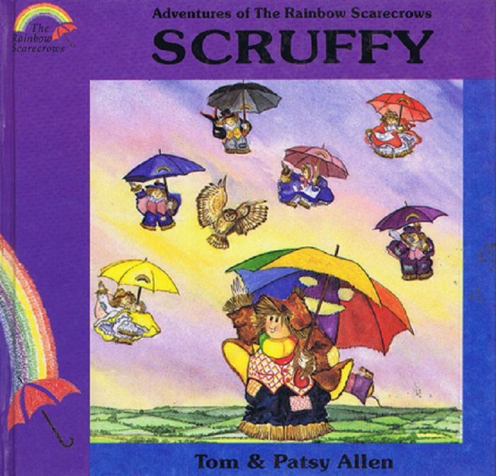 ADVENTURES OF THE RAINBOW SCARECROWS: SCRUFFY. Tom Allen, Patsy.