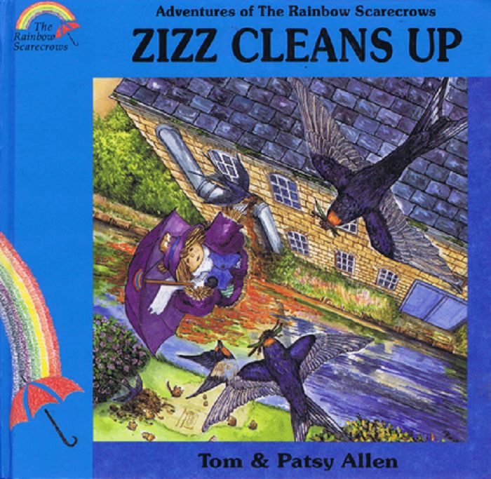 ADVENTURES OF THE RAINBOW SCARECROWS: ZIZZ CLEANS UP. Tom Allen, Patsy.