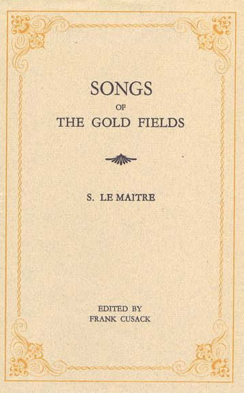 SONGS OF THE GOLD FIELDS. S. Le Maitre.