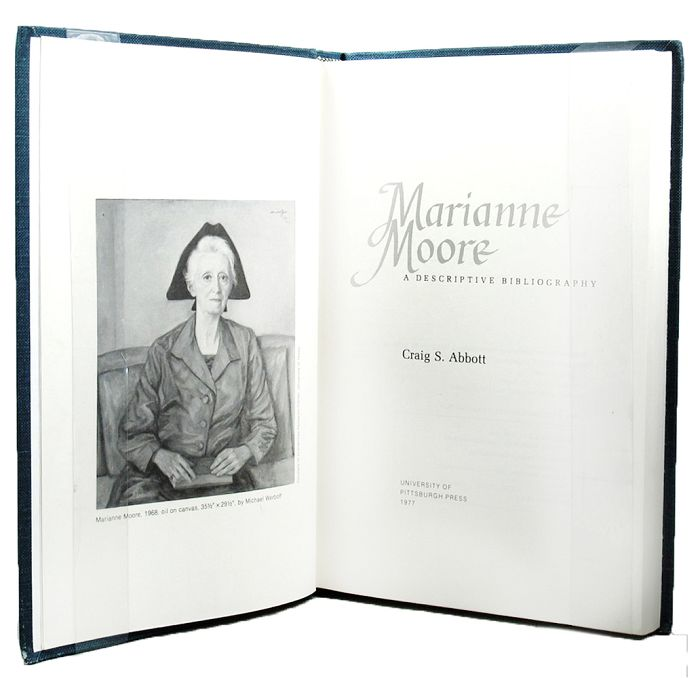 MARIANNE MOORE: A DESCRIPTIVE BIBLIOGRAPHY. Marianne Moore, Craig S. Abbott.