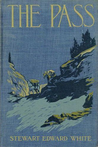 THE PASS. Stewart Edward White.