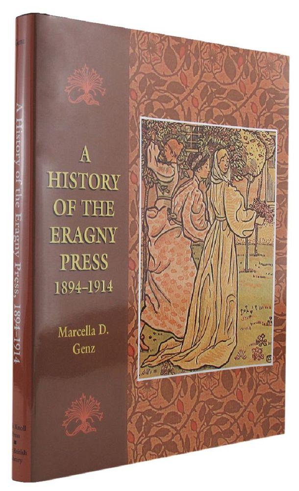 A HISTORY OF THE ERAGNY PRESS 1894-1914. Eragny Press, Marcella D. Genz.