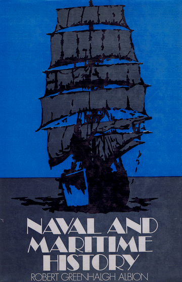 NAVAL & MARITIME HISTORY: AN ANNOTATED BIBLIOGRAPHY. Robert Greenhalgh Albion.