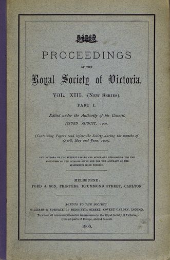 PROCEEDINGS. Vol. XIII. (New Series) Part 1. Royal Society of Victoria.