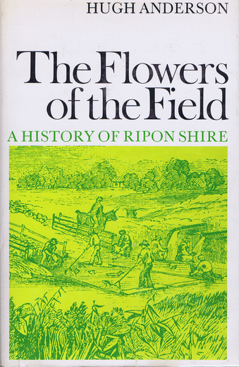 THE FLOWERS OF THE FIELD. Hugh Anderson, Victoria Ripon Shire.
