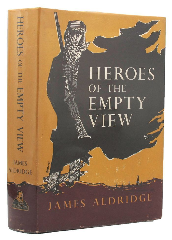 HEROES OF THE EMPTY VIEW. James Aldridge.