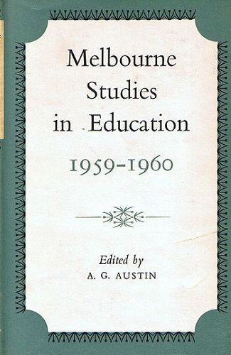 MELBOURNE STUDIES IN EDUCATION 1959-1960. A. G. Austin.