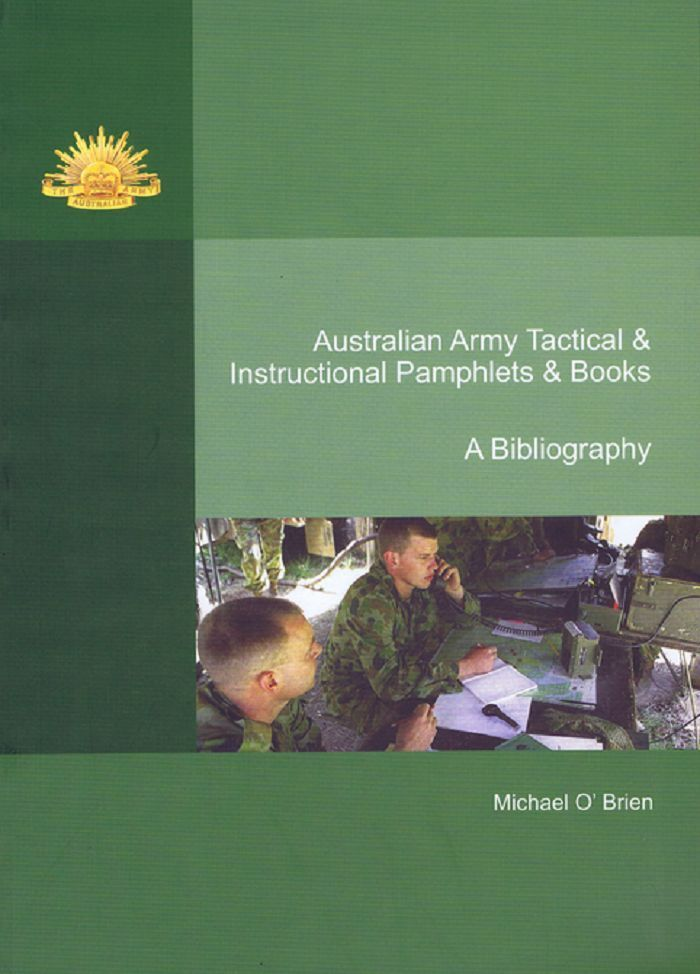 AUSTRALIAN ARMY TACTICAL & INSTRUCTIONAL PAMPHLETS & BOOKS. Mike O'Brien.