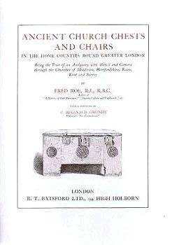 ANCIENT CHURCH CHESTS AND CHAIRS. Fred Roe.