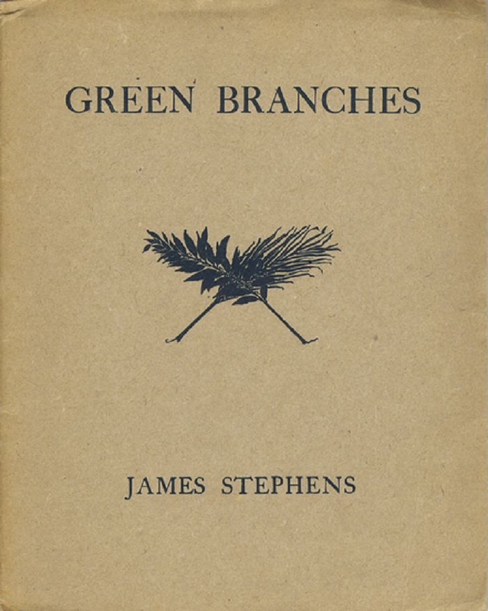 GREEN BRANCHES. James Stephens.