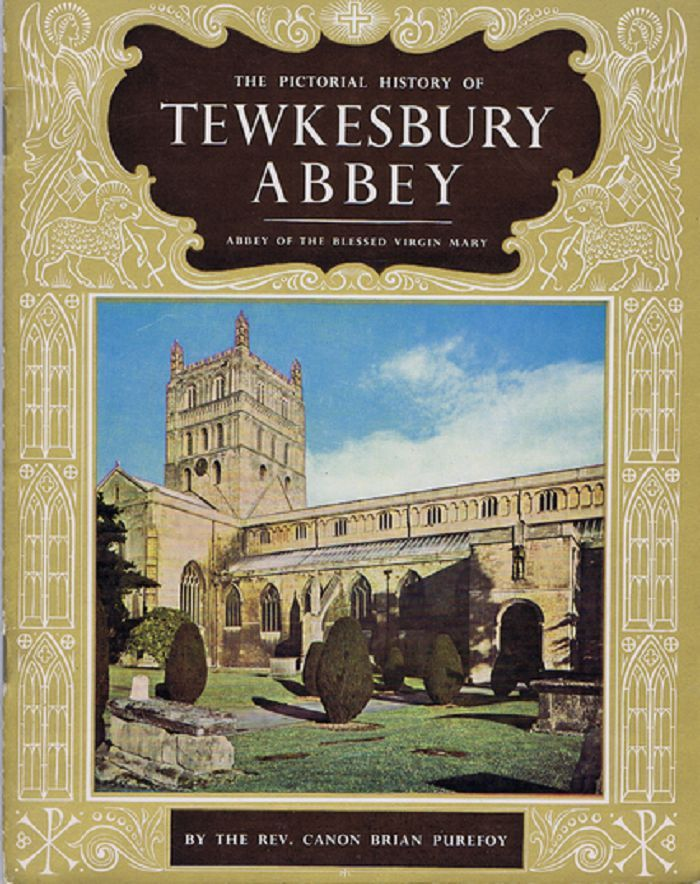 THE PICTORIAL HISTORY OF TEWKSBURY ABBEY. Rev. Cannon Brian Purefoy.