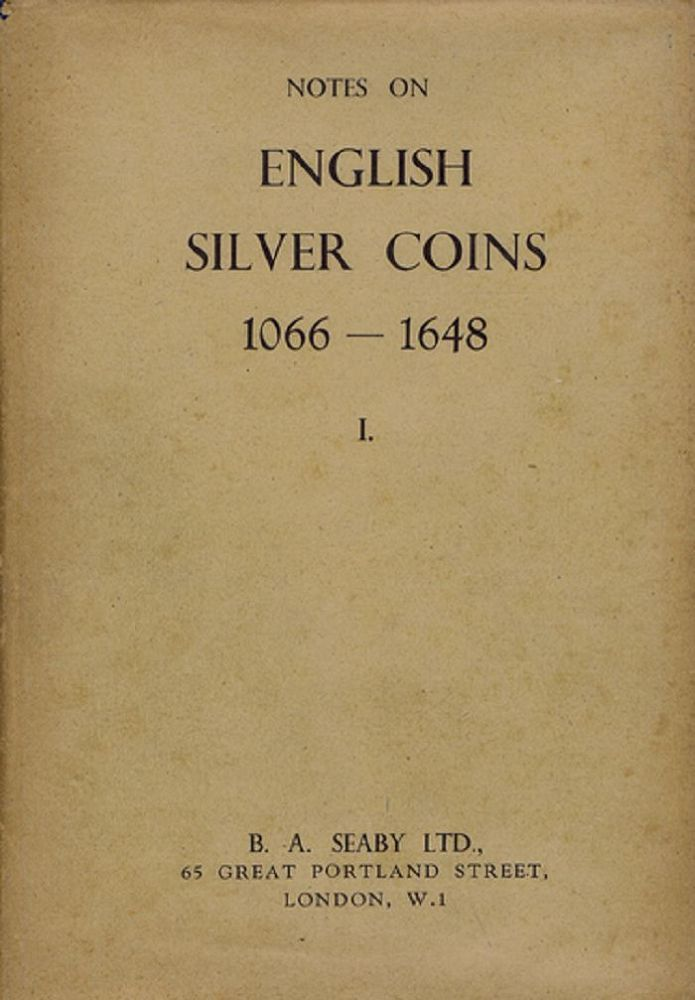 NOTES ON ENGLISH SILVER COINS, Herbert Allen Seaby.