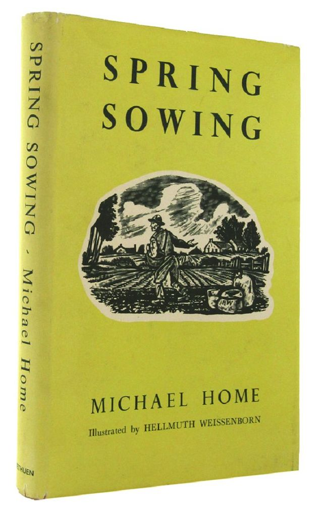 SPRING SOWING. Michael Home.