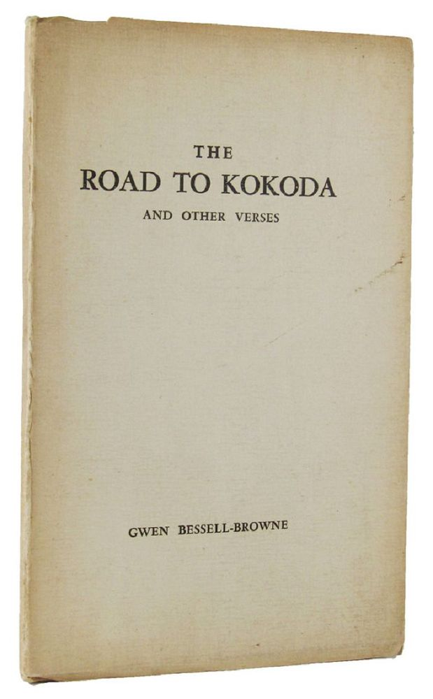 THE ROAD TO KOKODA AND OTHER VERSES. Gwen Bessell-Browne.