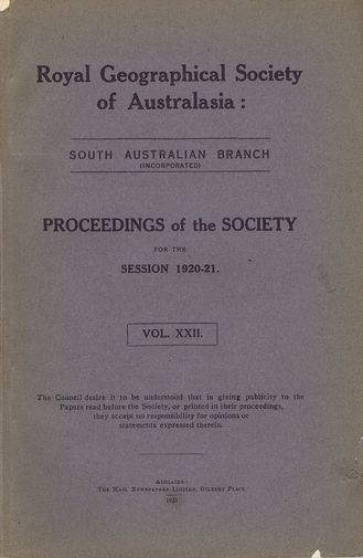 PROCEEDINGS. Session 1920-21. Vol. XXII. South Australian Branch Royal Geographical Society of Australasia.