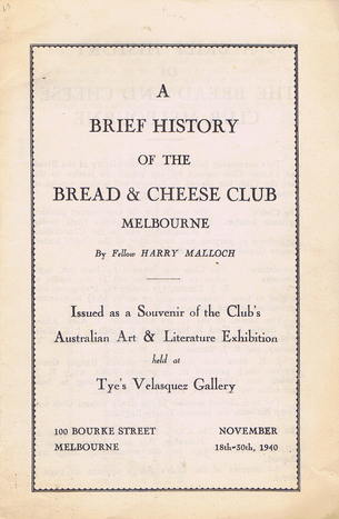 A BRIEF HISTORY OF THE BREAD & CHEESE CLUB MELBOURNE. [cover title]. Bread, Melbourne Cheese Club, Harry Malloch.