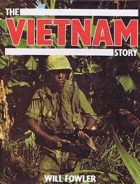 THE VIETNAM STORY. Will Fowler.