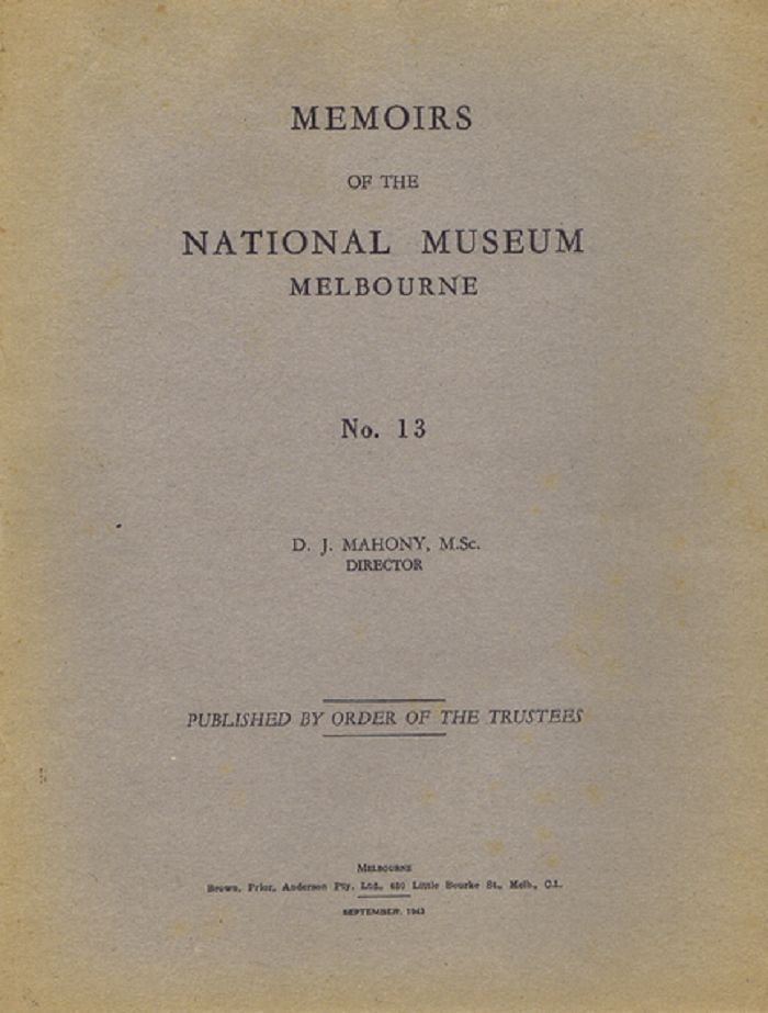 MEMOIRS OF THE NATIONAL MUSEUM, MELBOURNE. No. 13. National Museum of Victoria, D. J. Mahony, Director.