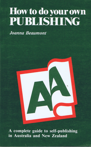 HOW TO DO YOUR OWN PUBLISHING. Joanna Beaumont.