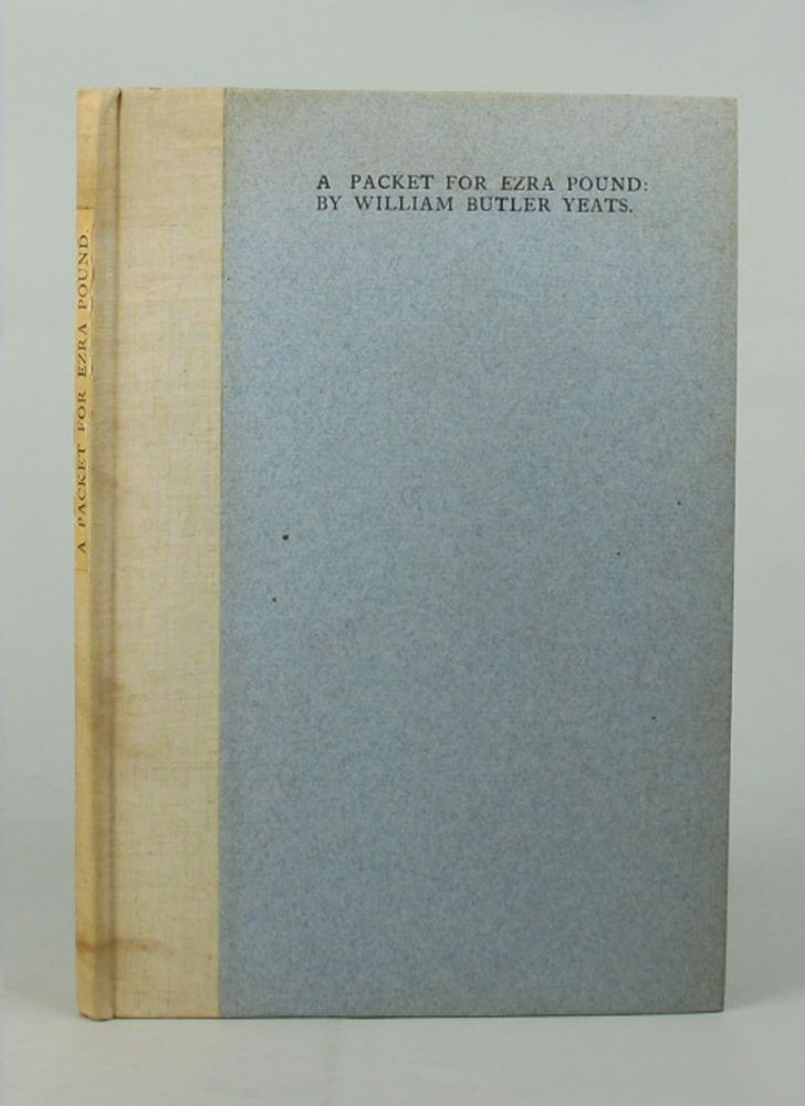 A PACKET FOR EZRA POUND. W. B. Yeats.