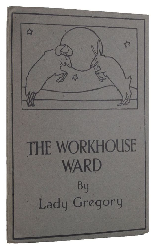 THE WORKHOUSE WARD. Lady Gregory.