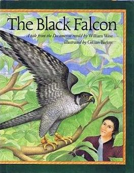 THE BLACK FALCON. A tale from the Decameron retold by William Wise. William Wise.