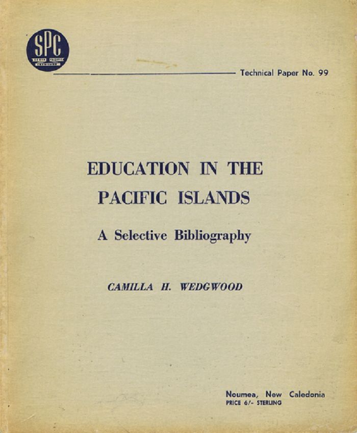 EDUCATION IN THE PACIFIC ISLANDS. Camilla H. Wedgwood, Compiler.