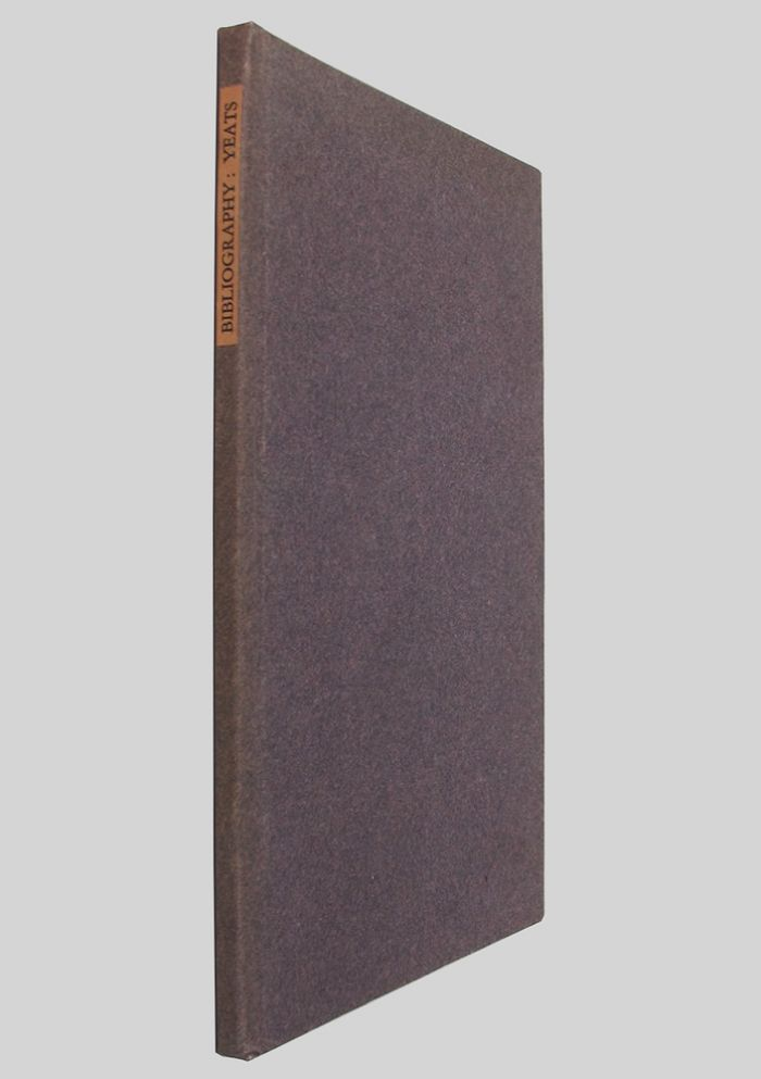 A BIBLIOGRAPHY OF THE FIRST EDITIONS OF BOOKS BY WILLIAM BUTLER YEATS. W. B. Yeats, A. J. A. Symons.