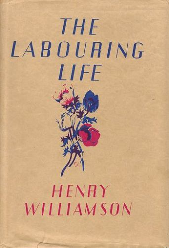 THE LABOURING LIFE. Henry Williamson.